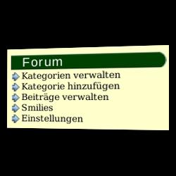 Forum-Verwaltung mit den Unter-Menüpunkten: Kategorien verwalten, Kategorie hinzufügen, Beiträge verwalten, Smilies, Einstellungen