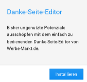 Danke-Seite-Editor installieren: Bisher ungenutzte Potenziale ausschöpfen mit dem einfach zu bedienenden Danke-Seite-Editor von Werbe-Markt.de.