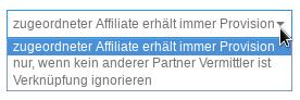 Auswahlfeld mit den Optionen: 1. zugeordneter Affiliate erhält immer Provision 2. nur, wenn kein anderer Partner Vermittler ist 3. Verknüpfung ignorieren