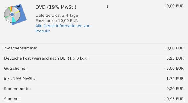 DVD für 10,00 EUR im Warenkorb, Deutsche Post (Versand nach DE: (1 x 0 kg)): 5,95 EUR, Gutscheine: -5,00 EUR, inkl. 19% MwSt.: 1,75 EUR