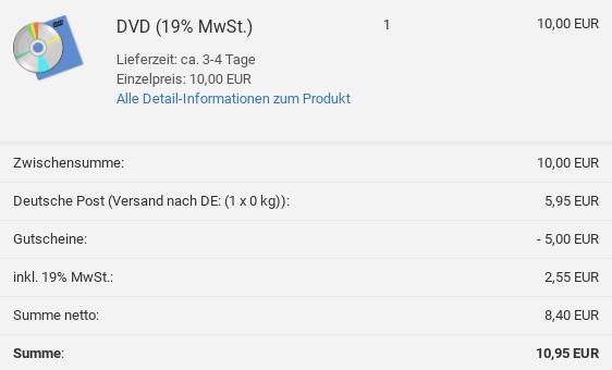 DVD für 10,00 EUR im Warenkorb, Deutsche Post (Versand nach DE: (1 x 0 kg)): 5,95 EUR, Gutscheine: -5,00 EUR, inkl. 19% MwSt.: 2,55 EUR