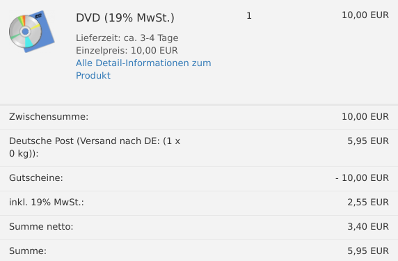 DVD für 10,00 EUR im Warenkorb, Deutsche Post (Versand nach DE: (1 x 0 kg)): 5,95 EUR, Gutscheine: -10,00 EUR, inkl. 19% MwSt.: 2,55 EUR