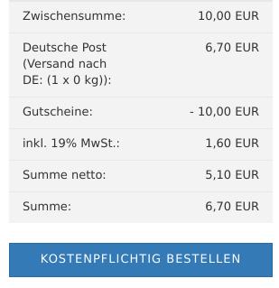 Zwischensumme: 10,00 EUR, Deutsche Post (Versand nach DE: (1 x 0 kg)): 6,70 EUR, Gutscheine: - 10,00 EUR, inkl. 19% MwSt.: 1,60 EUR, Summe netto: 5,10 EUR, Summe: 6,70 EUR, Kostenpflichtig-bestellen-Button