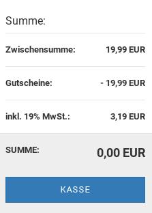 Zwischensumme: 16,80 EUR, Gutscheine: - 19,99 EUR, inkl. 19% MwSt.: 3,19 EUR, SUMME: 0,00 EUR Kasse-Button