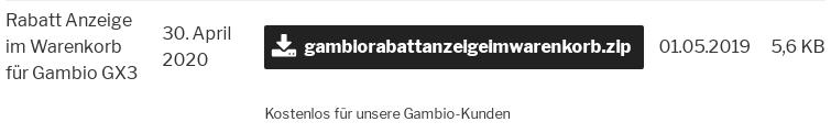 Rabatt Anzeige im Warenkorb für Gambio GX3, 30. April 2020, gambiorabattanzeigeimwarenkorb.zip, 01.05.2019, 5,6 KB, Kostenlos für unsere Gambio-Kunden