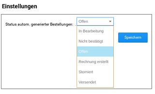 """Einstellungen Status autom. generierter Bestellungen: Auswahlfeld mit aktivierter Option """"offen"""" und """"Speichern""""-Button"""