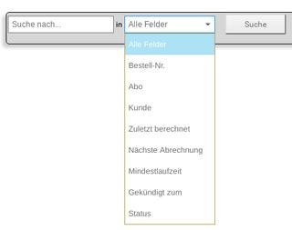 """Eingabefeld """"Suche nach..."""" in Auswahlfeld mit den Optionen Alle Felder, Bestell-Nr., Abo, Kunde, Zuletzt berechnet, Nächste Abrechnung, Mindestlaufzeit, Gekündigt zum, Status und Suche-Button"""