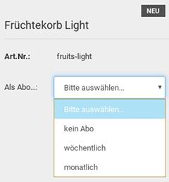 Neu: Früchtekorb Light, Art.Nr.: fruits-light, Als Abo...: Auswahlfeld Bitte auswählen, kein Abo, wöchentlich, monatlich