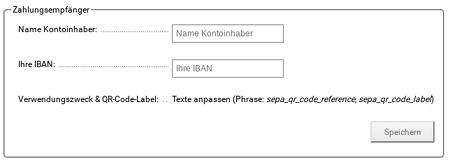 Zahlungsempfänger Name Kontoinhaber: Name Kontoinhaber Ihre IBAN: Ihre IBAN Verwendungszweck & QR-Code-Label: Texte anpassen (Phrase: sepa_qr_code_reference, sepa_qr_code_label)