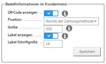 Bestellinformationen im Kundenmenü: QR-Code anzeigen: ja, Position: Rechts der Zahlungsmethode, Größe: 200, Label anzeigen: ja, Label Schriftgröße: 16