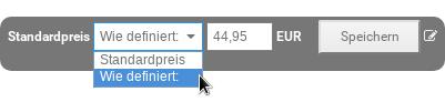 Auswahlfeld mit Optionen Standardpreis/Wie definiert mit Mauszeiger über Wie definiert, Eingabefeld 44,95 EUR und Speichern-Button