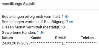 Vermittlungs-Statistik: Bestellungen erfolgreich vermittelt: 1 Bestellungen warten auf Bestätigung: 7 Diesen Monat vermittelt (bestätigt): 0 Geworbene Kunden: 1 Datum Kunde E-Mail Telefon 24.03.2019 20:26 *** ********** ****@******.** *********