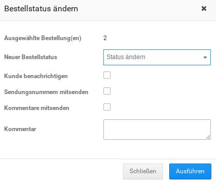 Modal Bestellstatus ändern Ausgewählte Bestellung(en) 2 Neuer Bestellstatus Kunde benachrichtigen Sendungsnummern mitsenden Kommentare mitsenden Kommentar