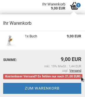 Ihr Warenkorb: 9,00 EUR, Kostenloser Versand? Es fehlen nur noch 21,00 EUR!