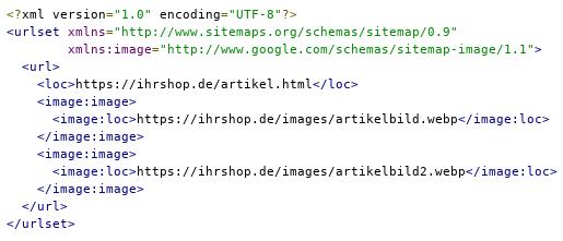 "<?xml version=""1.0"" encoding=""UTF-8""?> <urlset xmlns=""http://www.sitemaps.org/schemas/sitemap/0.9"" xmlns:image=""http://www.google.com/schemas/sitemap-image/1.1""> <url> <loc>https://ihrshop.de/artikel.html</loc> <image:image> <image:loc>https://ihrshop.de/images/artikelbild.webp</image:loc> </image:image> <image:image> <image:loc>https://ihrshop.de/images/artikelbild2.webp</image:loc> </image:image> </url> </urlset>"