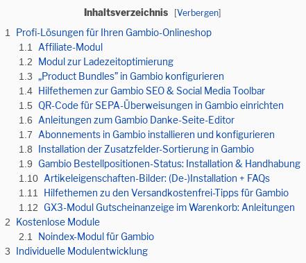 """Inhaltsverzeichnis [Verbergen] Profi-Lösungen für Ihren Gambio-Onlineshop Affiliate-Modul Modul zur Ladezeitoptimierung """"Product Bundles"""" in Gambio konfigurieren Hilfethemen zur Gambio SEO & Social Media Toolbar QR-Code für SEPA-Überweisungen in Gambio einrichten Anleitungen zum Gambio Danke-Seite-Editor Abonnements in Gambio installieren und konfigurieren Installation der Zusatzfelder-Sortierung in Gambio Gambio Bestellpositionen-Status: Installation & Handhabung Artikeleigenschaften-Bilder: (De-)Installation + FAQs Hilfethemen zu den Versandkostenfrei-Tipps für Gambio GX3-Modul Gutscheinanzeige im Warenkorb: Anleitungen Kostenlose Module Noindex-Modul für Gambio Individuelle Modulentwicklung"""