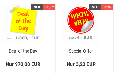 Deal of the Day: statt 1.000,- EUR nur 970,- EUR = -30,- EUR, Special Offer: statt 4,- EUR nur 3,20 EUR = -20%