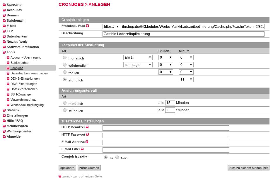 All-inkl Tools > Cronjobs > Anlegen > Protokoll / Pfad: https://ihrshop.de/GXModules/Werbe-Markt/Ladezeitoptimierung/Cache.php?cacheToken=2f82d5cbde1d5228da128ff680464f49, Beschreibung: Gambio Ladezeitoptimierung, Zeitpunkt der Ausführung: stündlich zur 11. Minute