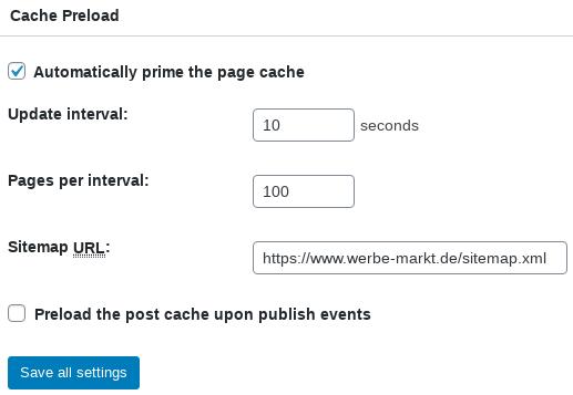 Cache Preload: Automatically prime the page cache aktiviert, Update interval: 10 seconds Pages per interval: 100 Sitemap URL: https://www.werbe-markt.de/sitemap.xml