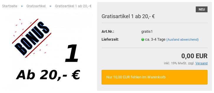 Gratisartikel 1 ab 20,- €: 0,00 EUR - Nur 10,00 EUR fehlen im Warenkorb