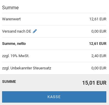 Warenwert: 12,61 EUR Versand nach DE: 0,00 EUR Summe, netto: 12,61 EUR zzgl. 19% MwSt.: 2,40 EUR zzgl. Unbekannter Steuersatz: 0,00 EUR