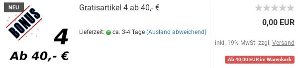 Gratisartikel 4 ab 40,- €: Ab 40,00 EUR im Warenkorb