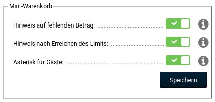 Mini-Warenkorb Hinweis auf fehlenden Betrag: ja Hinweis nach Erreichen des Limits: ja Asterisk für Gäste: ja