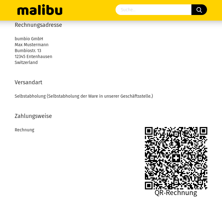 Rechnungsadresse bumbio GmbH Max Mustermann Bumbiostr. 13 12345 Entenhausen Switzerland Versandart Selbstabholung (Selbstabholung der Ware in unserer Geschäftsstelle.) Zahlungsweise Rechnung, QR-Code mit Label QR-Rechnung