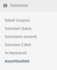 Menüliste: Gutscheine Rabatt Coupons Gutschein Queue Gutscheine versandt Gutschein E-Mail Im Warenkorb Ausschlussliste