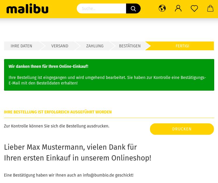 Lieber Max Mustermann, vielen Dank für Ihren ersten Einkauf in unserem Onlineshop! Eine Bestätigung haben wir Ihnen auch an info@bumbio.de geschickt!