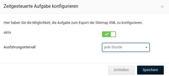 Zeitgesteuerte Aufgabe konfigurieren Hier haben Sie die Möglichkeit, die Aufgabe zum Export der Sitemap XML zu konfigurieren. aktiv: ja. Ausführungsintervall: jede Stunde