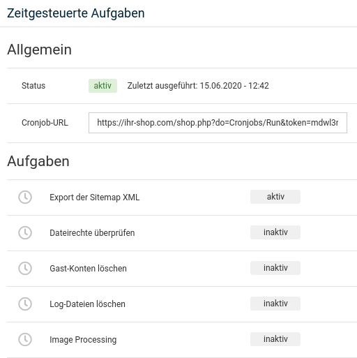 Zeitgesteuerte Aufgaben Allgemein Status aktiv Zuletzt ausgeführt: 15.06.2020 - 12:42 Cronjob-URL: https://ihr-shop.com/shop.php?do=Cronjobs/Run&token=mdwl3, Export der Sitemap XML: aktiv