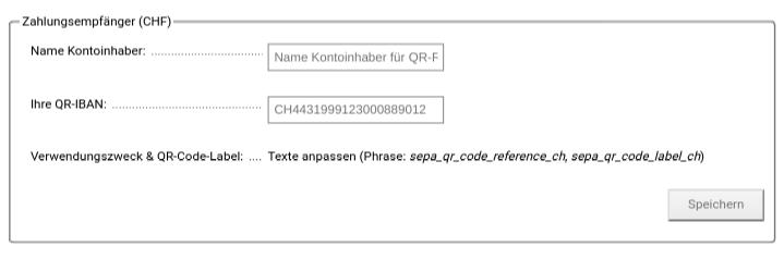 Zahlungsempfänger (CHF) Name Kontoinhaber: Name Kontoinhaber für QR-Rechnung Ihre QR-IBAN: CH4431999123000889012 Verwendungszweck & QR-Code-Label: Texte anpassen (Phrase: sepa_qr_code_reference_ch, sepa_qr_code_label_ch)