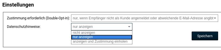 Zustimmung erforderlich (Double-Opt-in): nur, wenn Empfänger nicht als Kunde angemeldet oder abweichende E-Mail-Adresse angibt Datenschutzhinweise: nur anzeigen