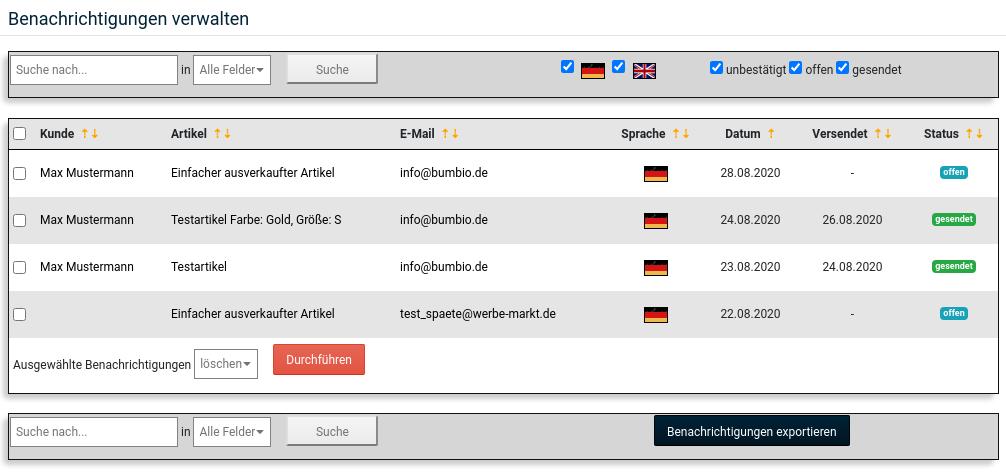 Benachrichtigungen verwalten Suche nach... in Alle Felder Deutsch English unbestätigt offen gesendet Kunde Artikel E-Mail Sprache Datum Versendet Status Max Mustermann Einfacher ausverkaufter Artikel info@bumbio.de Deutsch 28.08.2020 - offen