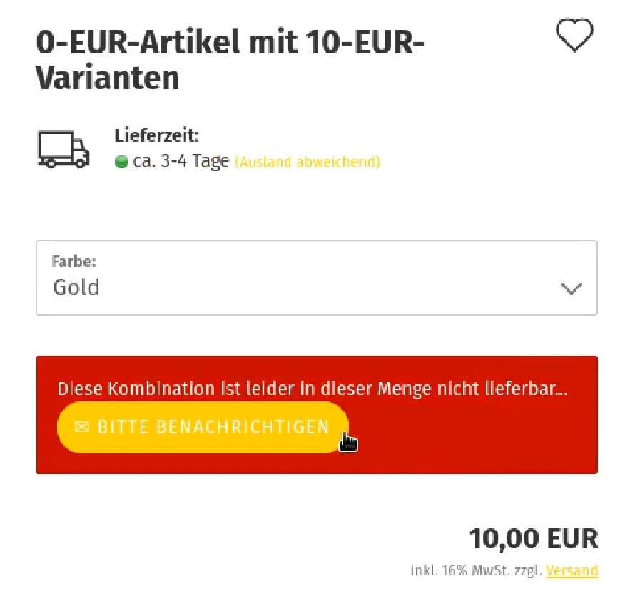 0-EUR-Artikel mit 10-EUR-Varianten, Farbe: Gold, Diese Kombination ist leider in dieser Menge nicht lieferbar... Bitte benachrichtigen
