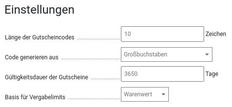 Länge der Gutscheincodes: 10 Zeichen Code generieren aus: Großbuchstaben Gültigkeitsdauer der Gutscheine: 3650 Tage Basis für Vergabelimits: Warenwert