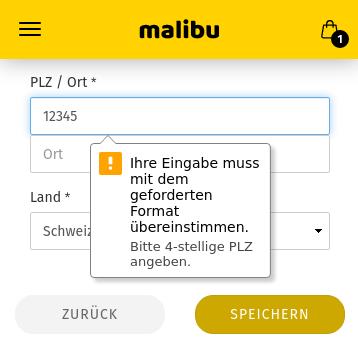 PLZ: 12345, Land: Schweiz, Hinweistext: Ihre Eingabe muss mit dem geforderten format übereinstimmen: Bitte 4-stellige PLZ angeben.