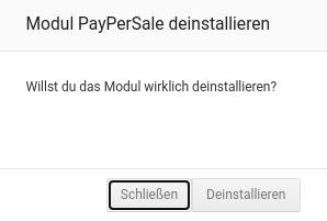 Modul PayPerSale deinstallieren Willst du das Modul wirklich deinstallieren?