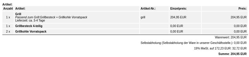 1 x Grill Passend zum Grill:Grillbesteck + Grillkohle Vorratspack 204,95 EUR 1 x Grillbesteck 4-teilig 0,00 EUR 2 x Grillkohle Vorratspack 0,00 EUR