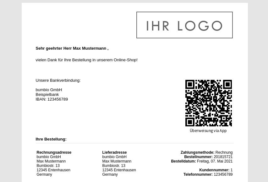 """Sehr geehrter Herr Max Mustermann , vielen Dank für Ihre Bestellung in unserem Online-Shop! Unsere Bankverbindung... rechts daneben: QR-Code mit Labe """"Überweisung via App"""""""