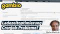 gambio Ladezeitoptimierung CronJob-Probleme?