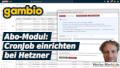 Gambio Abo-Modul: CronJob einrichten bei Hetzner