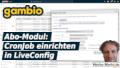 Gambio Abo-Modul: CronJob einrichten in LiveConfig