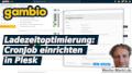 Gambio Ladezeitoptimierung: CronJob einrichten in Plesk